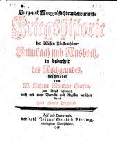 Burg- und Marggräflichbrandenburgische Kriegshistorie der löblichen Fürstenthümer Culmbach und Ansbach, in sonderheit des Aischgrundes
