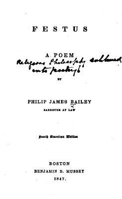 Festus  a poem  By P  J  Bailey