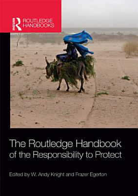 The Routledge Handbook of the Responsibility to Protect PDF