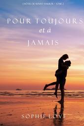 Pour Toujours et A Jamais (L'Hôtel de Sunset Harbor – Tome 2)