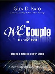 The WE Couple in a ME World: Become a Kingdom Power Couple