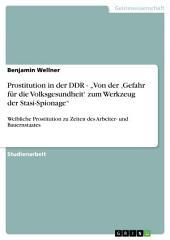"""Prostitution in der DDR - """"Von der 'Gefahr für die Volksgesundheit' zum Werkzeug der Stasi-Spionage"""": Weibliche Prostitution zu Zeiten des Arbeiter- und Bauernstaates"""