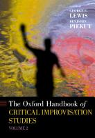 The Oxford Handbook of Critical Improvisation Studies PDF