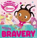 Mission: Bravery