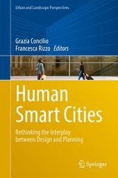 Human Smart Cities: Rethinking the Interplay between Design and Planning