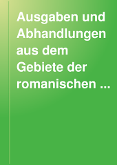 Ausgaben und Abhandlungen aus dem Gebiete der romanischen Philologie: Ausgaben 95-98