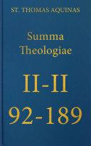 Summa Theologiae Secunda Secundae, 92-189