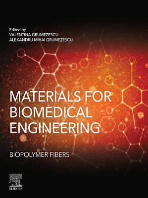 Materials for Biomedical Engineering: Biopolymer Fibers
