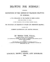 Drawing for schools, expositions of the method of teaching drawing in schools