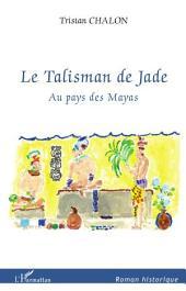Le Talisman de Jade: Au pays des Mayas