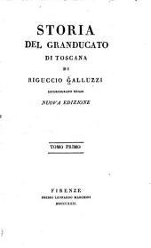 Storia del granducato di Toscana: Volume 1