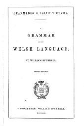 Grammadeg o iaith y Cymry. A grammar of the Welsh language