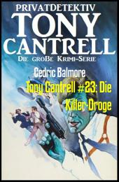 Tony Cantrell #23: Die Killer-Droge