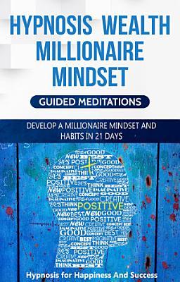 Hypnosis Wealth Millionaire Mindset