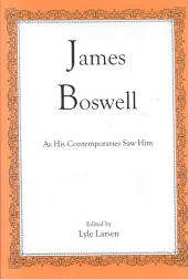 James Boswell: As His Contemporaries Saw Him