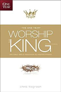 The One Year Worship the King Devotional Book