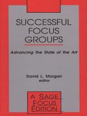 Successful Focus Groups: Advancing the State of the Art