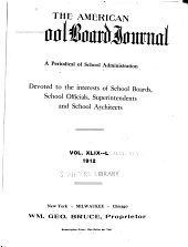 The American School Board Journal: Volumes 44-45; Volumes 44-45