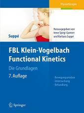 FBL Klein-Vogelbach Functional Kinetics Die Grundlagen: Bewegungsanalyse, Untersuchung, Behandlung, Ausgabe 7