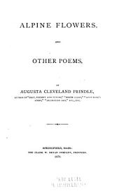 Alpine Flowers: And Other Poems