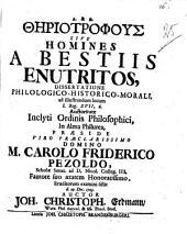 Thēriotrophus sive homines a bestiis enutritos: dissertatione philologico-historico-morali ...