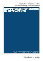 Kompetenzentwicklung in Netzwerken: Eine typologische Studie