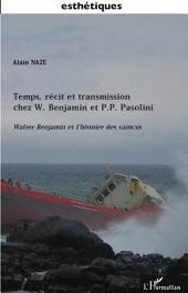 Temps, récit et transmission chez W. Benjamin et P.P. Pasolini: Walter Benjamin et l'histoire des vaincus