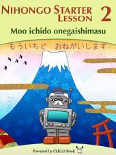NIHONGO Starter A1 Lesson 02: Moo ichido onegaishimasu