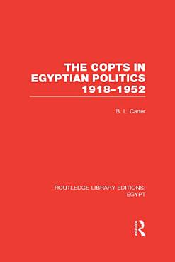 The Copts in Egyptian Politics  RLE Egypt  PDF