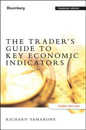 The Trader's Guide to Key Economic Indicators: Edition 3