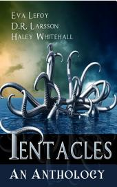 Tentacles: An Anthology: Science Fiction Monster Short Story Collection