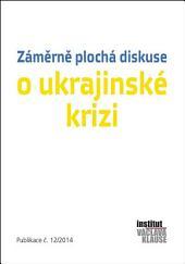 Záměrně plocha diskuse o ukrajinské krizi