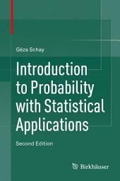 Introduction to Probability with Statistical Applications: Edition 2