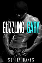 Guzzling Gary (BWWM Billionaire Erotica)