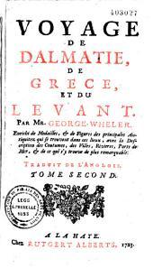 Voyage d'Italie, de Dalmatie, de Grece, et du Levant, fait aux années 1675 & 1676