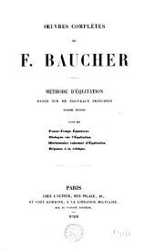 Oeuvres complètes de F. Baucher: methode d'équitation basée sur de nouveaux principes, Volume1