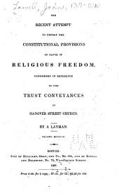 The Recent Attempt to Defeat the Constitutional Provisions in Favor of Religious Freedom: Considered in Reference to the Trust Conveyances of Hanover Street Church