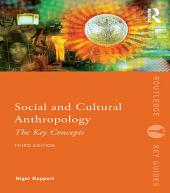 Social and Cultural Anthropology: The Key Concepts: Edition 3