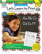 Let's Learn to Print: Traditional Manuscript, Grades PK - 2: A Developmental Approach to Handwriting
