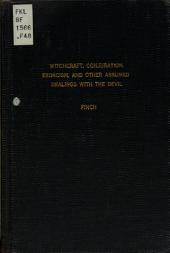Witchcraft, Conjuration, Exorcism, and Other Assumed Dealings with the Devil