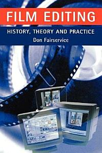 Film Editing  History  Theory and Practice Book