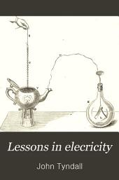 Lessons in Electricity: At the Royal Institution, 1875-6