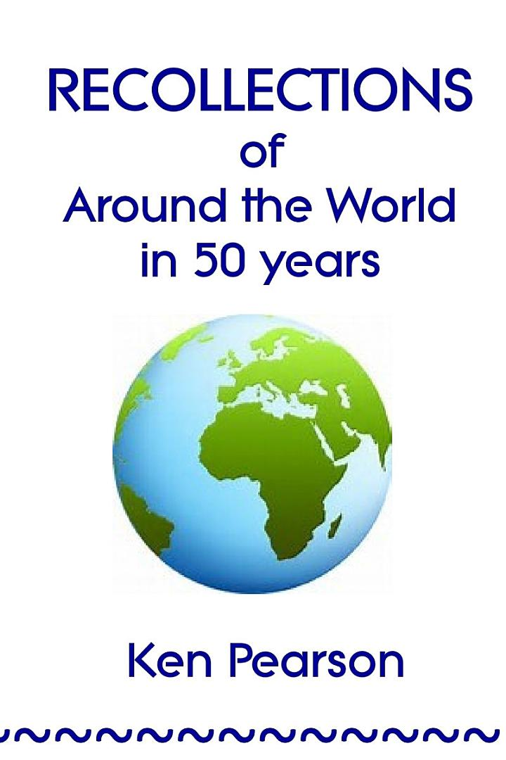 RECOLLECTIONS of Around the World in 50 Years