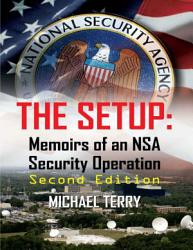 The Setup Memoirs Of An Nsa Security Operation Second Edition Book PDF