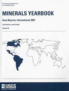 Minerals Yearbook  2007  V  3  Area Reports  International  Latin America and Canada PDF