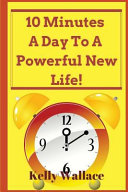 10 Minutes a Day to a Powerful New Life