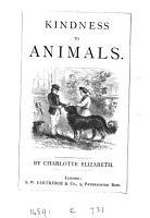 Kindness to animals  By Charlotte Elizabeth PDF