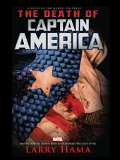 The Death Of Captain America Prose Novel: Volume 1