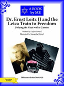 Dr  Ernst Leitz II and the Leica Train to Freedom Book
