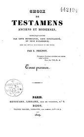 Choix de testaments anciens et modernes remarquables par leurs importance, leur singularité ou leur bizarrerie avec des détails historiques et des notes